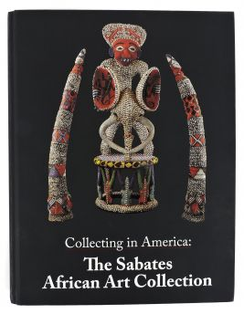 Collecting in America: The Sabates African Art Collection Book